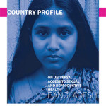 Country Profile on Universal Access to Sexual and Reproductive Health: Bangladesh