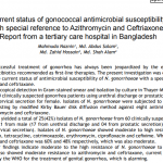 Current status of gonococcal antimicrobial susceptibility with special reference to Azithromycin and Ceftriaxone: Report from a tertiary care hospital in Bangladesh
