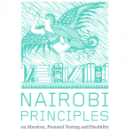 THE NAIROBI PRINCIPLES ON ABORTION, PRENATAL TESTING AND DISABILITY