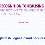 From Recognition to Realising Rights: LEGAL PROTECTION OF GENDER IDENTITY IN BANGLADESH LAW