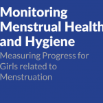 Monitoring Menstrual Health and Hygiene: Monitoring Progress for Girls Related Menstruation