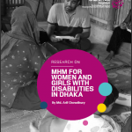 MHM FOR WOMEN AND GIRLS WITH DISABILITIES IN DHAKA