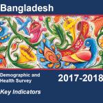 Bangladesh Demographic and Health Survey (BDHS) 2017-18: Key Indicators Report