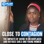 Close to Contagion: The Impacts of COVID-19 on Displaced and Refugee Girls and Young Women