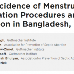 The Incidence of Menstrual Regulation Procedures and Abortion in Bangladesh, 2014