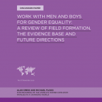 Work with men and boys for gender equality: A review of field formation, the evidence base and future directions