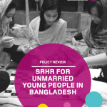 Policy Review: SRHR for Unmarried Young People in Bangladesh