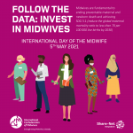 Invest in Midwives to Achieve Global Goal of reduced Maternal and Child Mortality: International Day of Midwife 2021