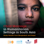 Child Marriage in Humanitarian Settings in South Asia – Study Results from Bangladesh and Nepal