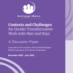 DISCUSSION PAPER: Contexts and Challenges for Gender Transformative work with Men and Boys